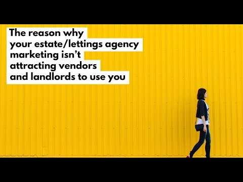 Estate / Letting Agents : Is this the Reason Your Marketing Doesn't Work ? [20 min video]