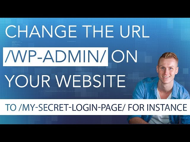 Change Your Wordpress URL /wp-admin/