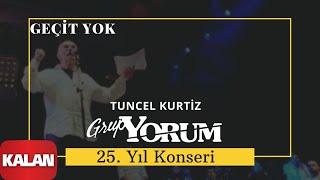 Tuncel Kurtiz & Grup Yorum - Geçit Yok  [ Live Concert © 2010 Kalan Müzik ]