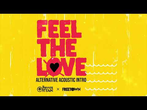 DJ Private Ryan x Freetown Collective - Feel The Love [Alternate Intro]