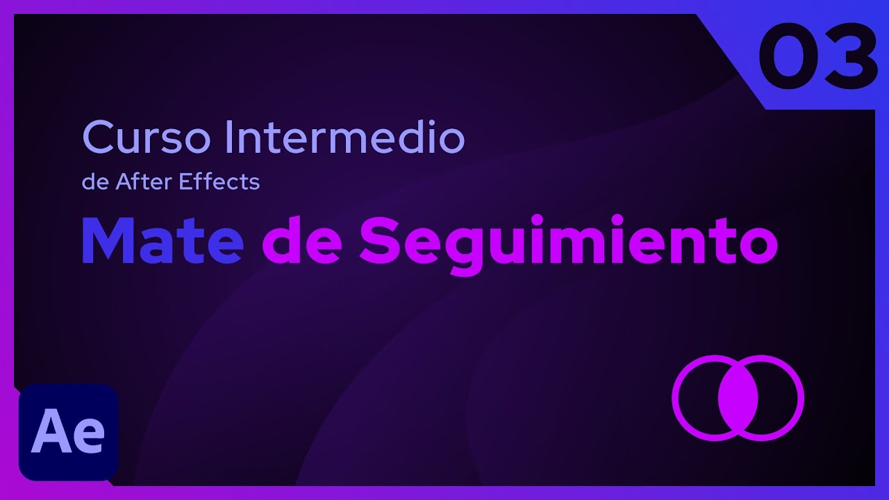 Mate de Seguimiento | After Effects - Tutorial