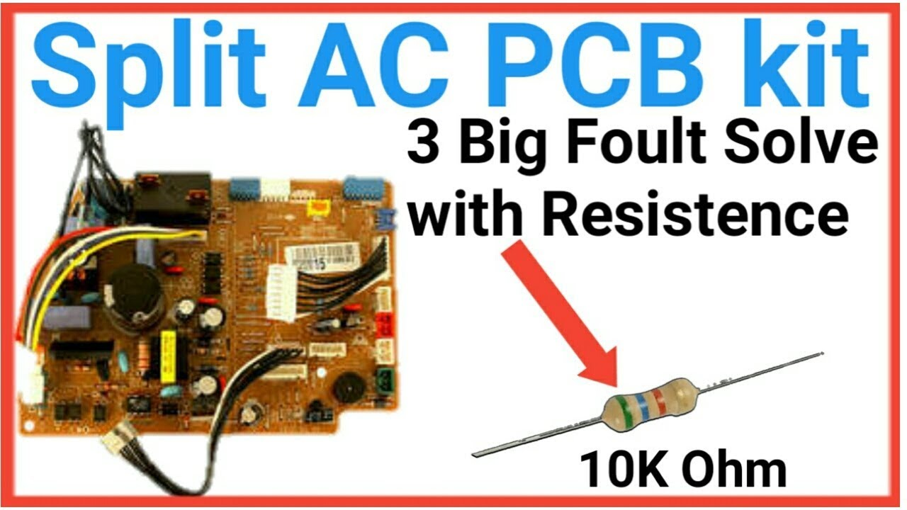How to solve split ac PCB kit 3 big fault with resistance