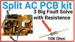 How to solve split ac PCB kit 3 big fault with resistance in urdu/Hindi