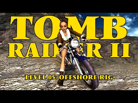 Let's Play Tomb Raider 2 - Part 06 - Offshore Rig