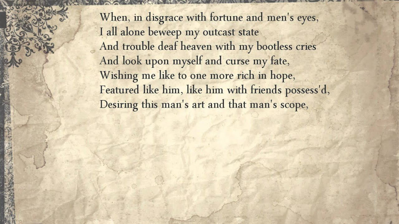 an analysis of the theme in sonnet 29 by william shakespeare It is uncertain whether the state of disgrace referred to in this sonnet is a real or imaginary one, for we have no external evidence of a dip in shakespeare's fortunes which might have contributed to an attack of melancholy and a subsequent castigation of fate as the perpetrator.