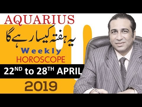Weekly Horoscope April 2019 Aquarius Predictions Urdu Forecast