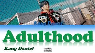 KANG DANIEL (강다니엘) - Adulthood Lyrics (Color Coded Han|Rom|Eng)
