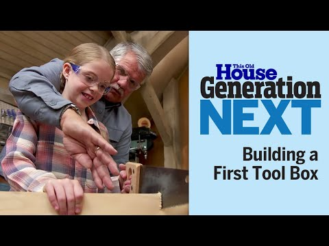 Generation Next | Building a First Tool Box
