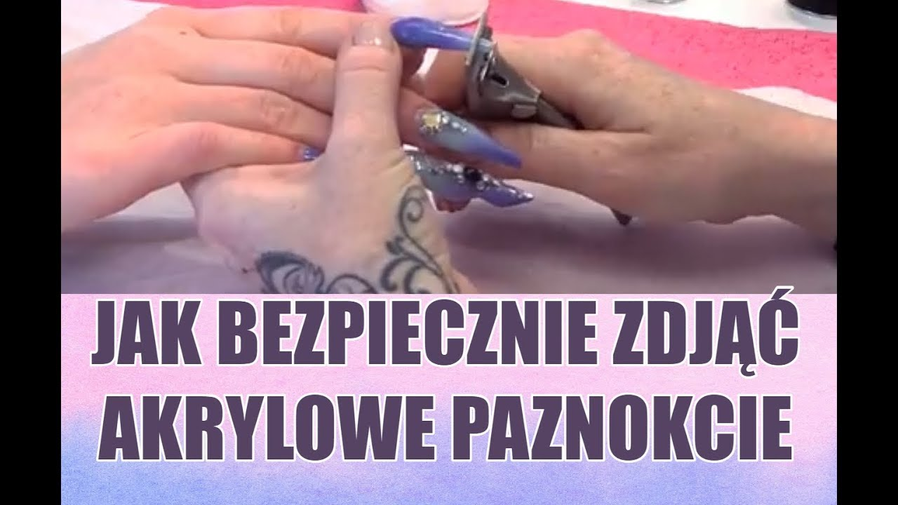 Jak Sciagnac Akrylowe Paznokcie Nail Tutorial Krok Po Kroku Youtube