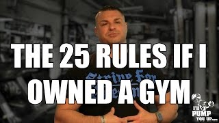 25 Rules and Must Haves If I Owned My Own Gym