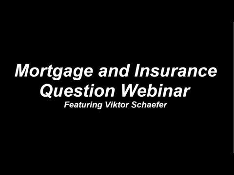 Mortgage/Insurance Question Webinar April 09, 2013 Viktor Schaefer, AMP