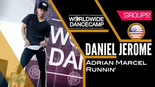 Groups || DANIEL JEROME || Adrian Marcel – Runnin || Worldwide Dance Camp 2015 || Russia