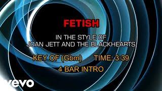 Joan Jett & The Blackhearts - Fetish (Karaoke)