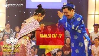 Thách thức danh hài 3   trailer tập 12: Trường Giang bất ngờ được thí sinh chọn làm chú rể