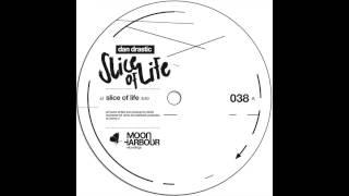 Dan Drastic - Slice Of Life (MHR038)