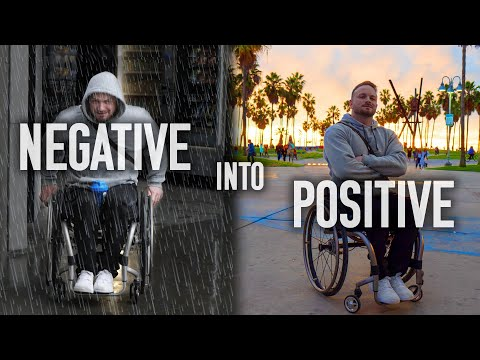 How To Turn A NEGATIVE Into A POSITIVE As A Wheelchair User