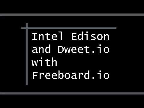 Using Dweet.io with Intel Edison and node.js