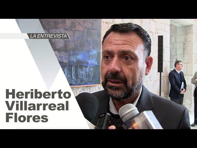 La Entrevista: Heriberto Villarreal Flores