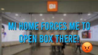 Mi Home Forces Customers to open Box at Store! Listen to what they had to say here!