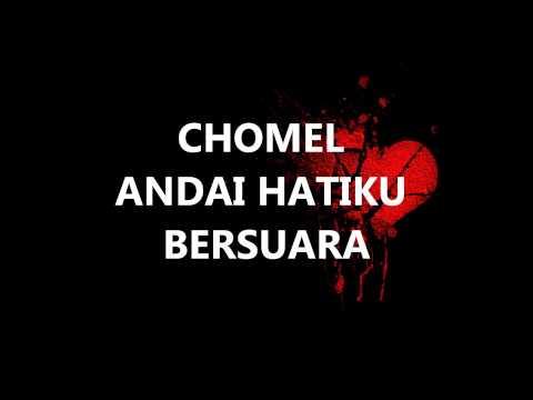 Andai Hatiku Bersuara - Chomel ( Chord & Lirik )