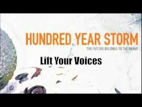 Hundred Year Storm - Lift Your Voices