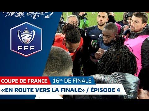 """Coupe de France : """"En route vers la finale"""" / Épisode 4 I FFF 2019"""