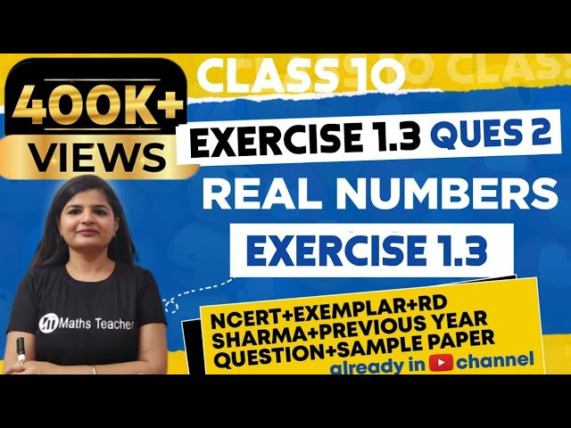 Real Numbers | Chapter 1 Ex 1.3 Q - 2  | NCERT | Maths Class 10th