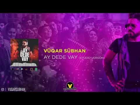 Vüqar Sübhan - Ay Dədə Vay (Studio Version) (Official Audio) (2019)