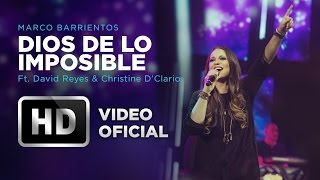 Dios De Lo Imposible - Marco Barrientos (Ft. David Reyes & Christine D