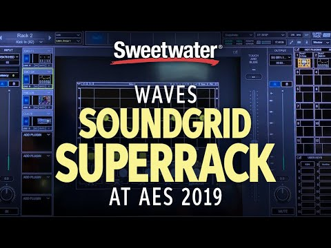 Sweetwater at AES 2019 — Waves SoundGrid SuperRack