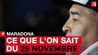 #Maradona : que s'est-il passé le 25 novembre au matin ?