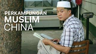 Perkampungan Muslim di Wuhan China || Qiyi Muslim Village Documentary