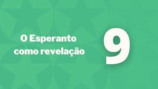 O Esperanto como revelação – Capítulo 9 – Idioma Internacional e Religião Universal