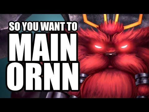 So You Want To MAIN ORNN