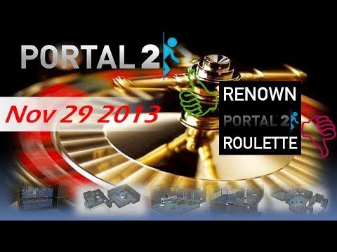 [Portal 2] Renown Roulette: November 29 2013