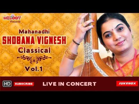 mahanadhi-shobana|-carnatic-classical-|-vol.1-|-live-concert-|-jukebox