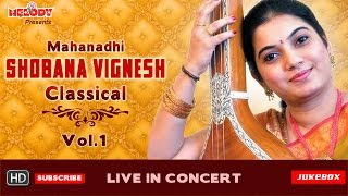 Download Mahanadhi Shobana| Carnatic Classical | Vol.1 | Live Concert | Jukebox MP3 song and Music Video