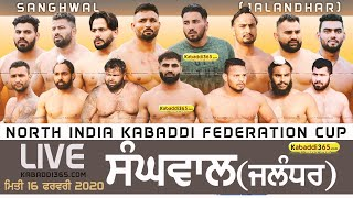 🔴[Live] Sanghwal (Jalandhar) North India Kabaddi Federation Cup 16 Feb 2020