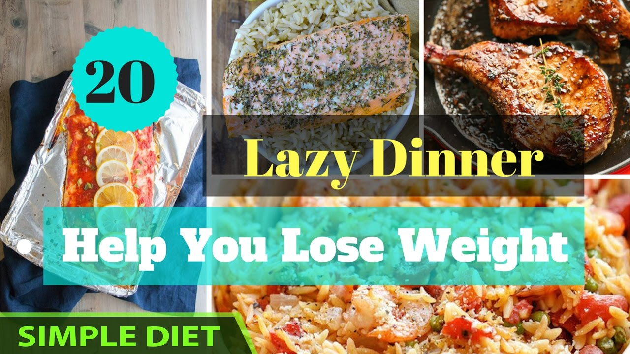 Simple diet 20 lazy dinner recipes for weight loss meal plan simple diet 20 lazy dinner recipes for weight loss meal plan ccuart Image collections