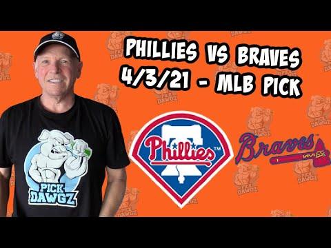 Philadelphia Phillies vs Atlanta Braves 4/3/21 MLB Pick and Prediction MLB Tips Betting Pick