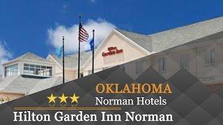 Hilton Garden Inn Norman - Norman Hotels, Oklahoma