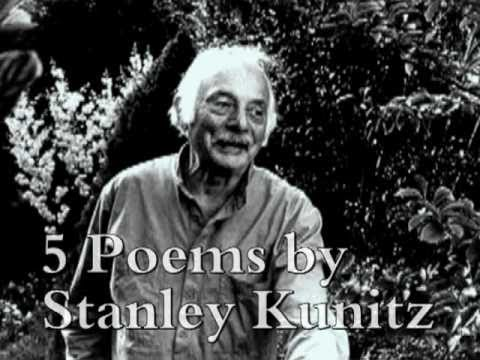 5 POEMS BY STANLEY KUNITZ
