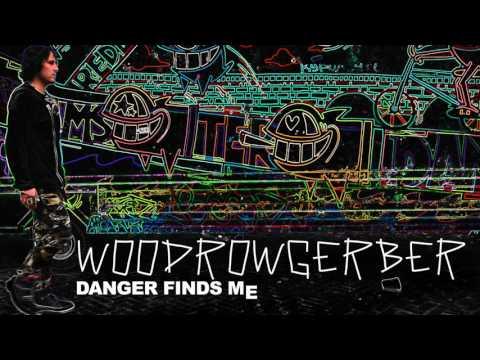 Danger Finds Me - woodrowgerber