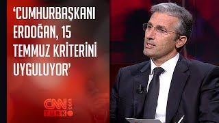 'Cumhurbaşkanı Erdoğan, 15 Temmuz kriterini uyguluyor'