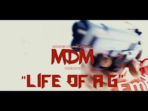 "Monark Dynamicz Music- ""Life Of A G"""