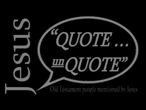 """Jesus, """"Quote... Unquote"""" Week 1: May 06, 2018"""