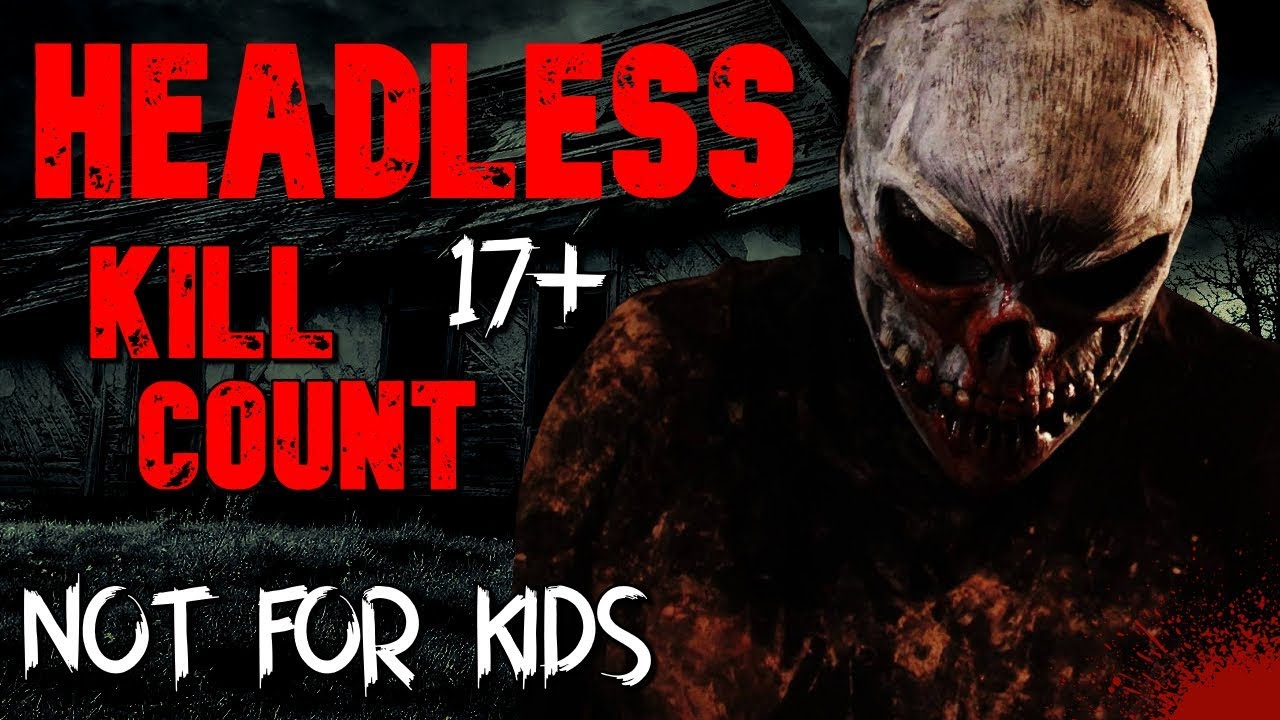 Download Headless (2015) - Kill Count S04 - Death Central