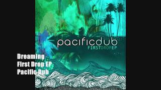 Dreaming | Pacific Dub