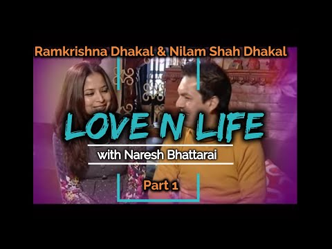 Love n Life with Naresh Bhattarai Ramkrishna Dhakal First Part