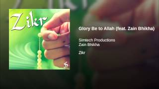 Glory Be to Allah (feat. Zain Bhikha)